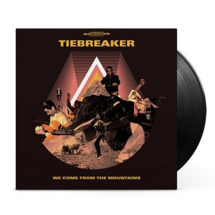 Tiebreaker - We come from the mountains LP