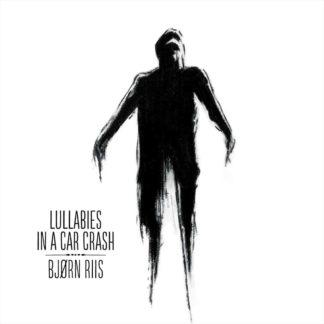 Bjørn Riis - Lullabies in a Car Crash
