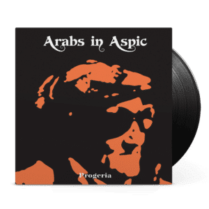 Arabs in Aspic - Progeria LP